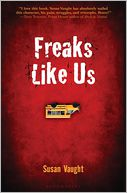 Freaks Like Us by Susan Vaught: Book Cover