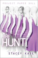 The Hunt (Project Paper Doll Series #2) by Stacey Kade: Book Cover