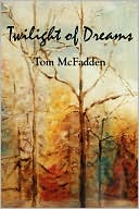 Twilight Of Dreams by Tom Mcfadden: Book Cover