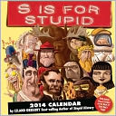 2014 S is for Stupid Day-to-Day Calendar by Leland Gregory: Calendar Cover