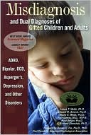 Misdiagnosis and Dual Diagnoses of Gifted Children and Adults by James T. Webb: Book Cover