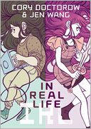 In Real Life by Cory Doctorow: Book Cover