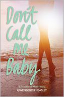 Don't Call Me Baby by Gwendolyn Heasley: Book Cover