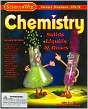 ScienceWiz Chemistry: Solids, Liquids and Gases by Norman & Globus, Incorporated: Product Image
