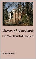 Ghosts of Maryland by Jeffrey Fisher: NOOK Book Cover