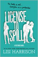 License to Spill (Pretenders Series #2) by Lisi Harrison: Book Cover