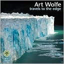 2015 Art Wolfe Wall Calendar by Art Wolfe: Calendar Cover