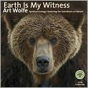 2015 Earth is My Witness Wall Calendar by Art Wolfe: Calendar Cover