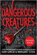 Dangerous Creatures (Signed Book) by Kami Garcia: Book Cover