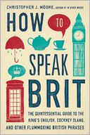 How to Speak Brit by Christopher J. Moore: NOOK Book Cover