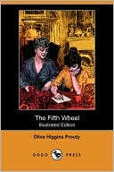The Fifth Wheel (Illustrated Edition) (Dodo Press) by Olive Higgins Prouty: Book Cover