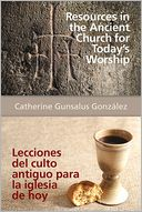 Resources in the Ancient Church for Today's Worship AETH by Catherine Gunsalus González: NOOK Book Cover