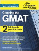 Cracking the GMAT with 2 Practice Tests, 2015 Edition by Princeton Review: NOOK Book Cover