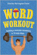 Word Workout by Charles Harrington Elster: NOOK Book Cover