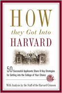 How They Got into Harvard by Staff of the Harvard Crimson: NOOK Book Cover