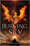 The Burning Sky (Elemental Trilogy #1) by Sherry Thomas: Book Cover