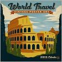 2015 World Travel Poster Art Wall Calendar by Anderson Design Group: Calendar Cover