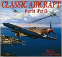2015 Classic Aircraft WWII Wall Calendar by Stokes, Stan: Calendar Cover
