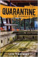 The Burnouts (Quarantine Series #3) by Lex Thomas: Book Cover