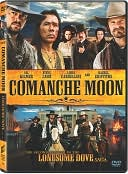Comanche Moon - The Second Chapter in the Lonesome Dove Saga with Val Kilmer