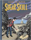 Sugar Skull by Charles Burns: Book Cover