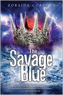 The Savage Blue by Zoraida Cordova: Book Cover