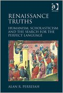Renaissance Truths by Alan R. Perreiah: NOOK Book Cover