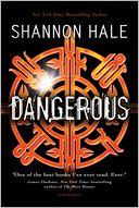 Dangerous by Shannon Hale: Book Cover