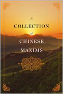 A Collection of Chinese Maxims by To Be Announced: NOOK Book Cover