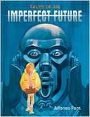 Tales of an Imperfect Future by Alfonso Font: Book Cover