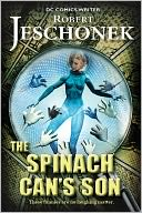 The Spinach Can's Son by Robert Jeschonek: NOOK Book Cover