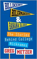 Billikens, Boilermakers, & Banana Slugs by Greg Metzer: NOOK Book Cover
