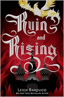 Ruin and Rising (Grisha Trilogy Series #3) by Leigh Bardugo: Book Cover