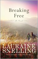 Breaking Free by Lauraine Snelling: NOOK Book Cover