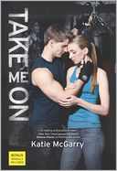 Take Me On by Katie McGarry: Book Cover