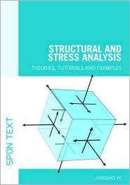 Structural and Stress Analysis: Theories, Tutorials and Examples
