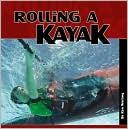 download Rolling a Kayak book