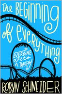 The Beginning of Everything by Robyn Schneider: Book Cover