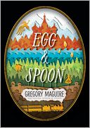 Egg and Spoon by Gregory Maguire: Book Cover