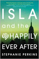 Isla and the Happily Ever After by Stephanie Perkins: Book Cover