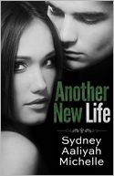 Another New Life by Sydney Aaliyah Michelle: Book Cover