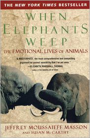 When Elephants Weep by Jeffrey Moussaieff Masson: Book Cover