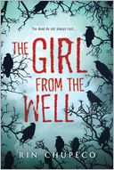 The Girl from the Well by Rin Chupeco: Book Cover