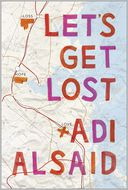 Let's Get Lost by Adi Alsaid: Book Cover