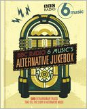 BBC Radio 6 Music's Alternative Jukebox by BBC Radio 6 Music: NOOK Book Cover