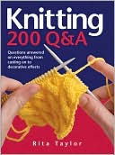 download Knitting : 200 Q & A: Questions Answered on Everything from Casting on to Decorative Effects book