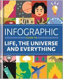 Infographic Guide to Life, the Universe and Everything by Thames Eaton: NOOK Book Cover