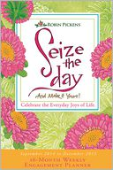 2015 Seize the Day Weekly Engagement Calendar by Pickens, Robin: Calendar Cover