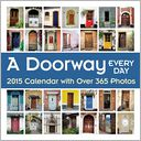2015 A Doorway Every Day Wall Calendar by Andrews McMeel Publishing LLC: Calendar Cover