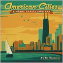 2015 American Cities Vintage Posters Wall Calendar by Anderson Design Group: Calendar Cover